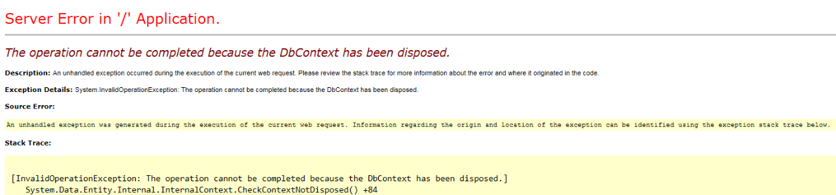 System.InvalidOperationException: The operation cannot be completed because the DbContext has been disposed.